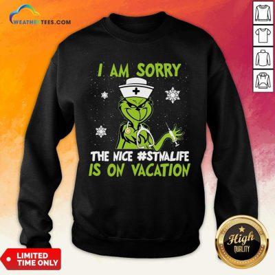 Pretty Grinch Nurse I Am Sorry The Nice Stnalife Is On Vacation Christmas Sweatshirt - Design By Weathertees.com