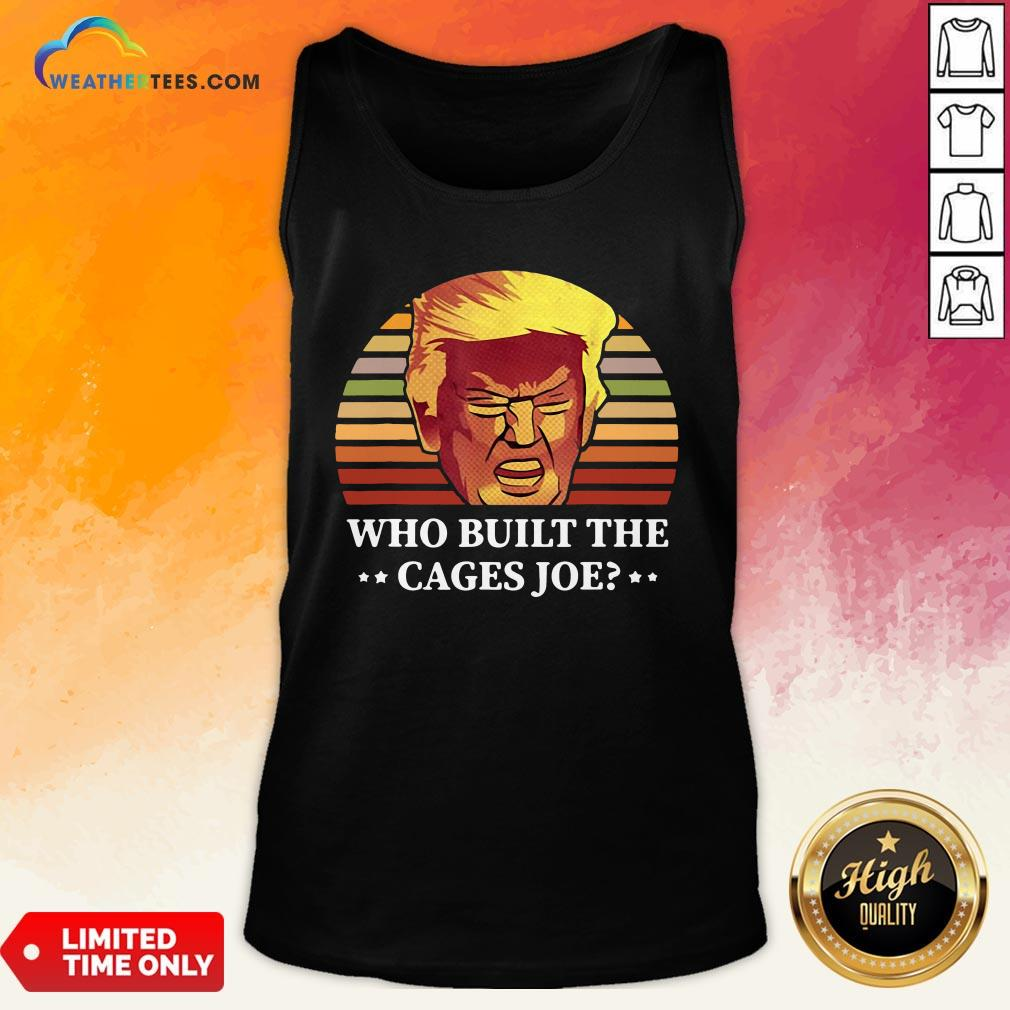 Sugar Donald Trump Who Built The Cages Joe Vintage Tank Top- Design By Weathertees.com