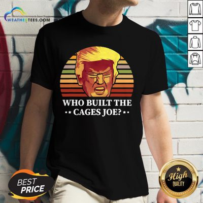 Sugar Donald Trump Who Built The Cages Joe Vintage V-neck - Design By Weathertees.com