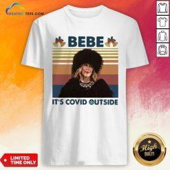 Top Bebe It's Covid Outside Christmas Vintage Retro Shirt - Design By Weathertees.com