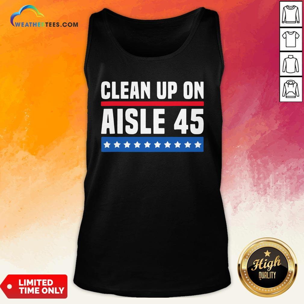 Top Clean Up On Aisle 45 Tank Top - Design By Weathertees.com