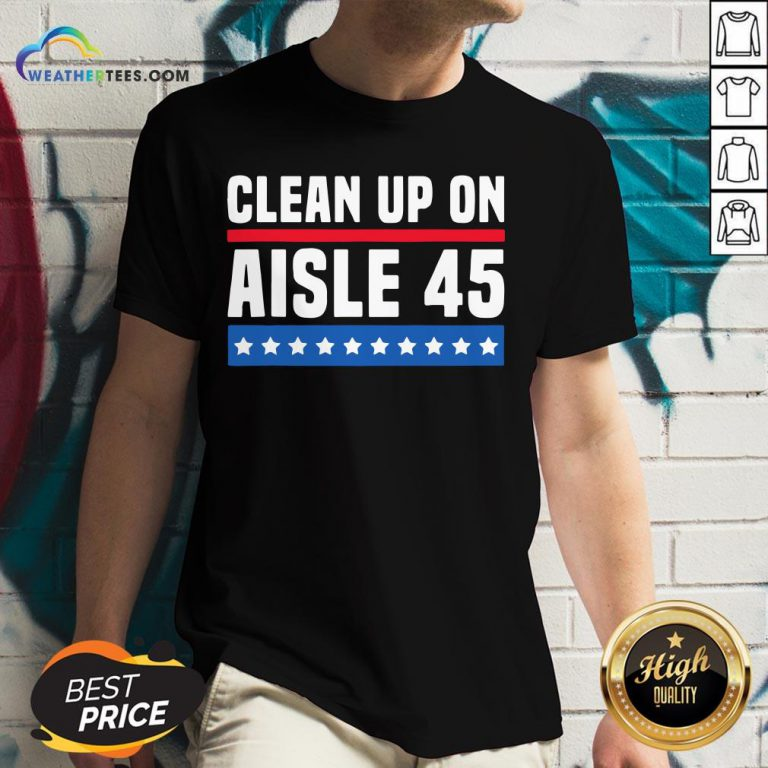 Top Clean Up On Aisle 45 V-neck - Design By Weathertees.com