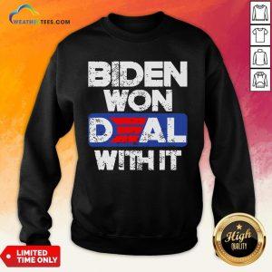 Top Joe Biden 2020 Won Deal With It Sweatshirt- Design By Weathertees.com