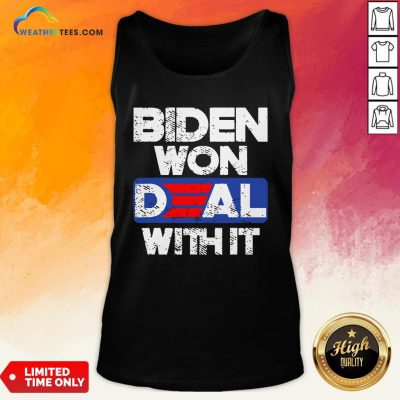 Top Joe Biden 2020 Won Deal With It Tank Top- Design By Weathertees.com