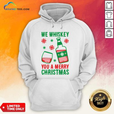 Top We Whiskey You A Merry Christmas Hoodie - Design By Weathertees.com