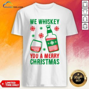 Top We Whiskey You A Merry Christmas Shirt- Design By Weathertees.com