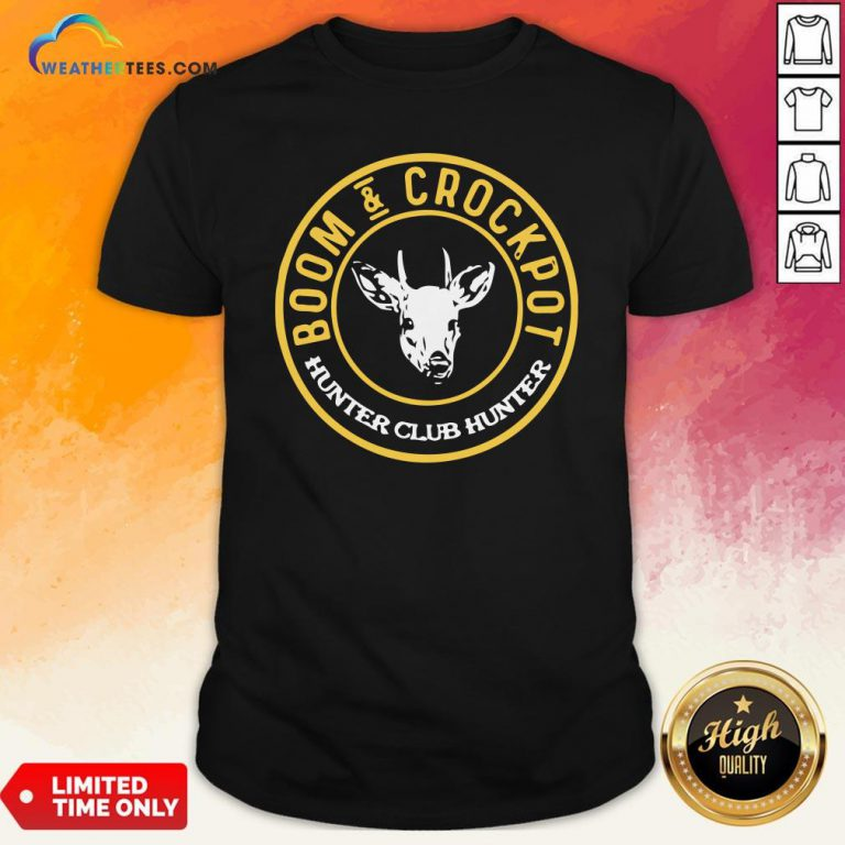 Very Good Boom And Crockpot Hunter Club Hunter Shirt - Design By Weathertees.com