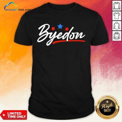 Well Byedon 2020 Byedon Joe Biden Kamala Anti Trump 2020 Shirt- Design By Weathertees.com