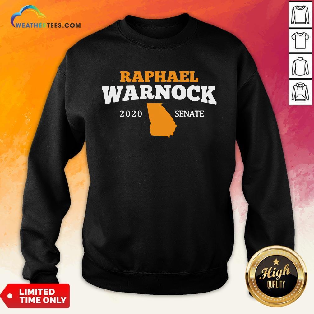 Well Raphael Warnock 2020 Senate Georgia Sweatshirt- Design By Weathertees.com