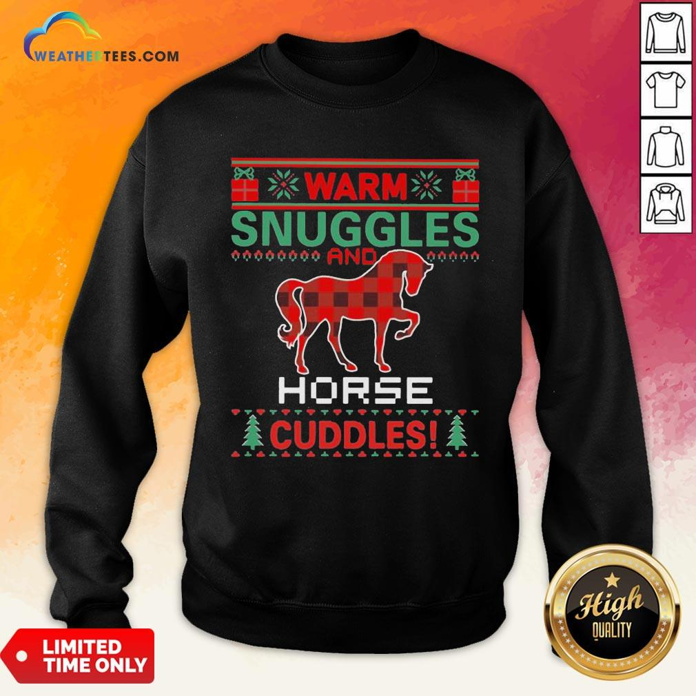 Well Warm Snuggles And Horse Cuddles Ugly Christmas Sweatshirt- Design By Weathertees.com