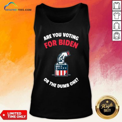 Which Are You Voting For Biden Or The Dumb One American Flag Election Tank Top - Design By Weathertees.com