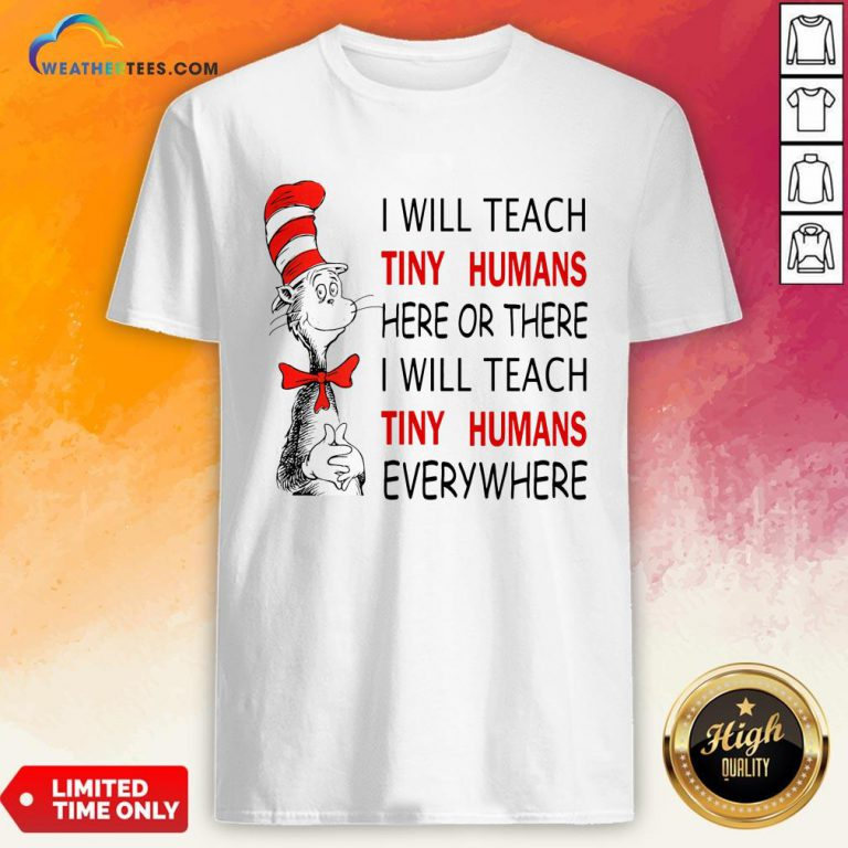Win I Will Teach Tiny Humans Here Or There I Will Teach Tiny Humans Every Where Shirt- Design By Weathertees.com