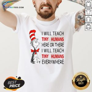 Win I Will Teach Tiny Humans Here Or There I Will Teach Tiny Humans Every Where V-neck - Design By Weathertees.com