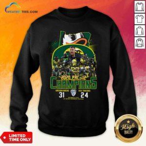2020 Pac 12 Champions Oregon Ducks Usc Trojans Sweatshirt - Design By Weathertees.com