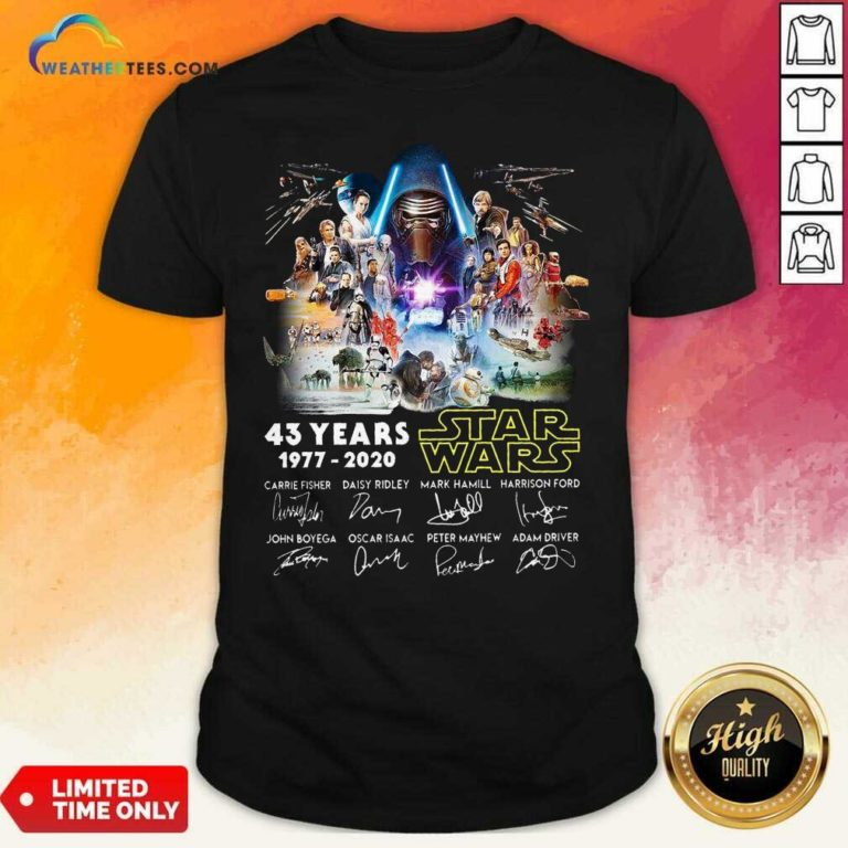 43 Years Star Wars 1977 2020 Signatures Shirt - Design By Weathertees.com