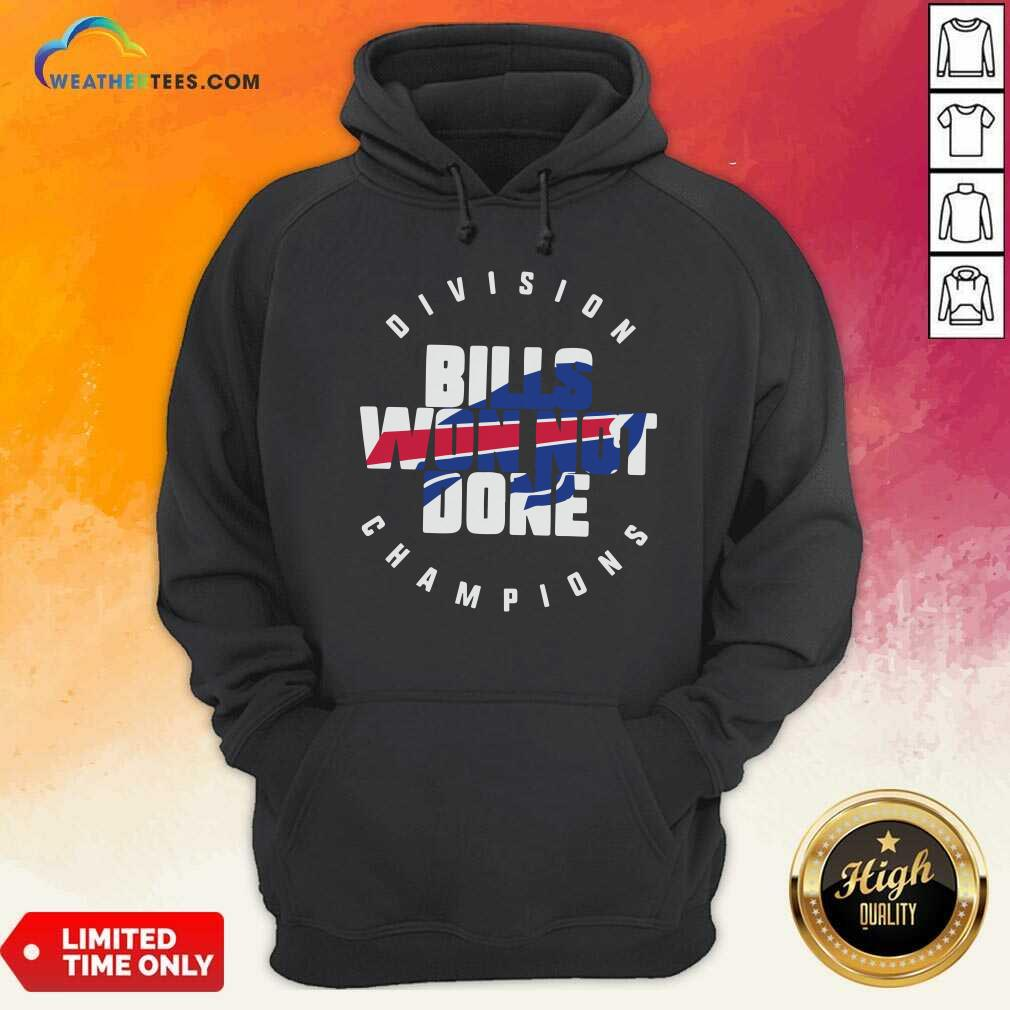 Buffalo Bills Won Not Done Division Champions Hoodie - Design By Weathertees.com