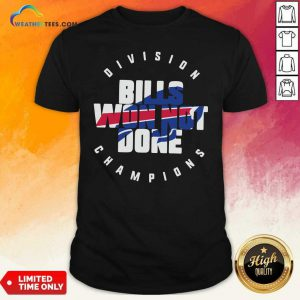 Buffalo Bills Won Not Done Division Champions Shirt - Design By Weathertees.com