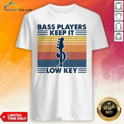 Guitar Bass Players Keep It Low Key Vintage Retro Shirt - Design By Weathertees.com