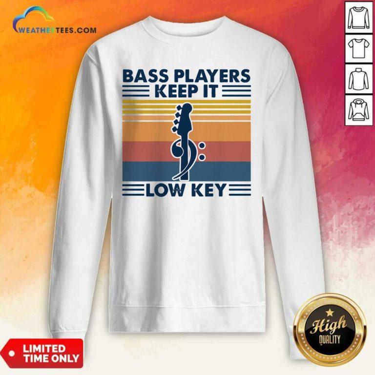 Guitar Bass Players Keep It Low Key Vintage Retro Sweatshirt - Design By Weathertees.com