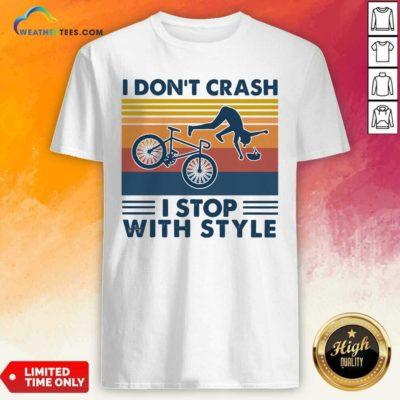 I Don't Crash I Stop With Style Vintage Retro Shirt - Design By Weathertees.com