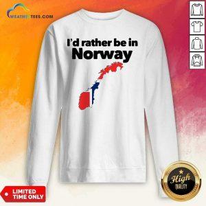 I'd Rather Be In Norway Sweatshirt - Design By Weathertees.com