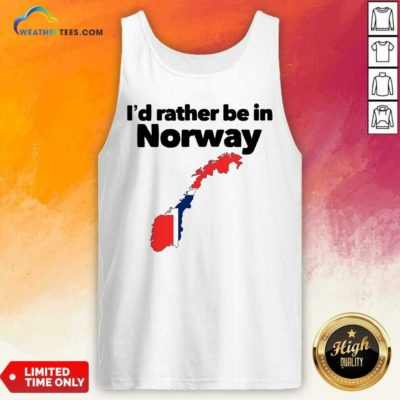 I'd Rather Be In Norway Tank Top - Design By Weathertees.com