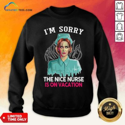 I'm Sorry The Nice Nurse Is On Vacation Witch Halloween Sweatshirt - Design By Weathertees.com
