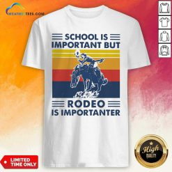School Is Important But Rodeo Is Importanter Vintage Retro Shirt - Design By Weathertees.com