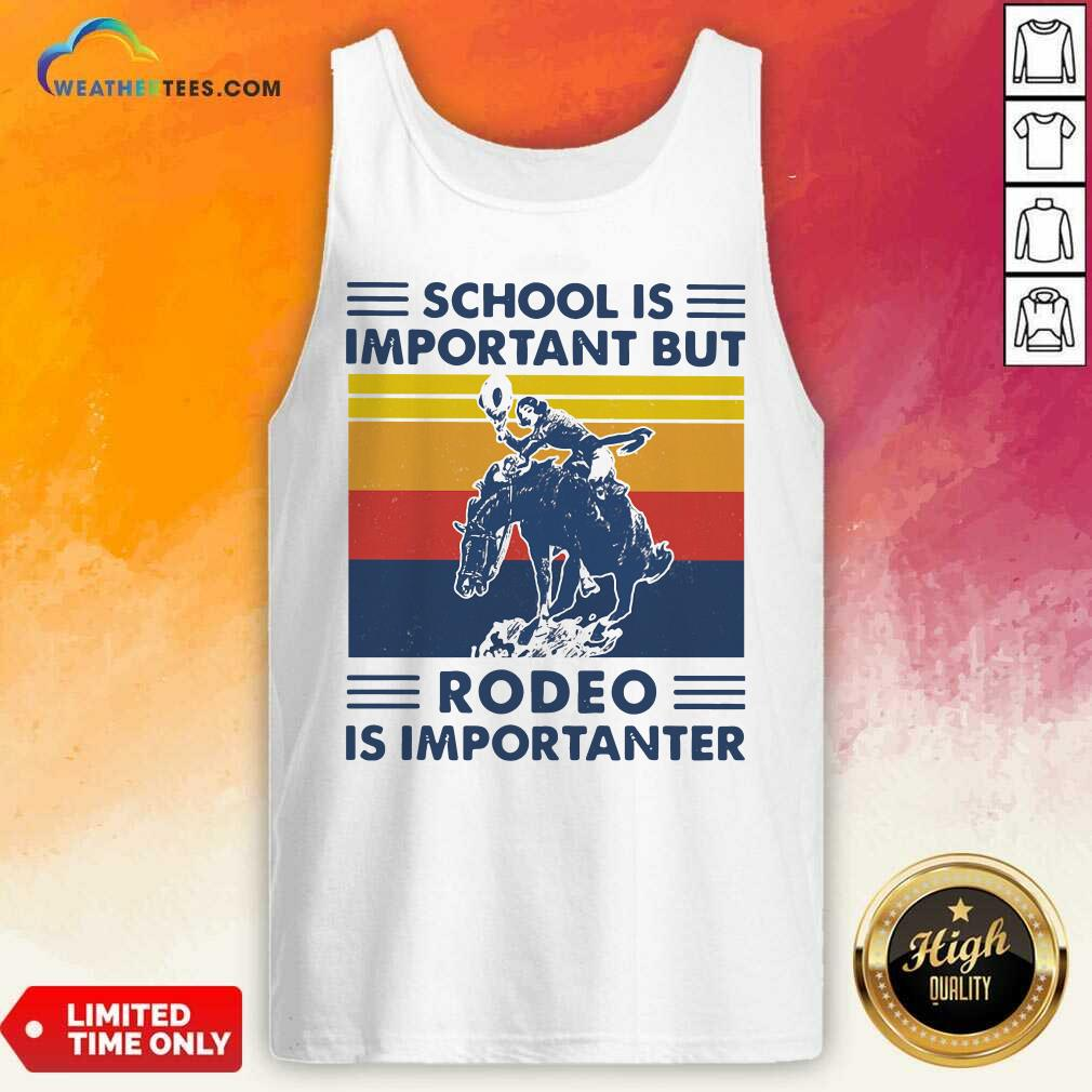School Is Important But Rodeo Is Importanter Vintage Retro Tank Top - Design By Weathertees.com