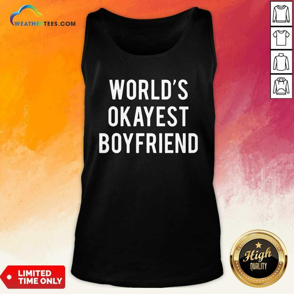 Worlds Okayest Boyfriend Tank Top - Design By Weathertees.com