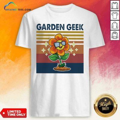 Garden Geek Sun Flower Happily Vintage Retro Shirt - Design By Weathertees.com