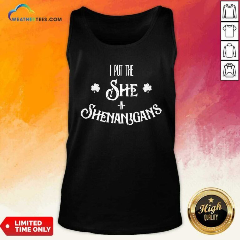I Put The She In Shenanigans St. Patrick's Day Tank Top - Design By Weathertees.com