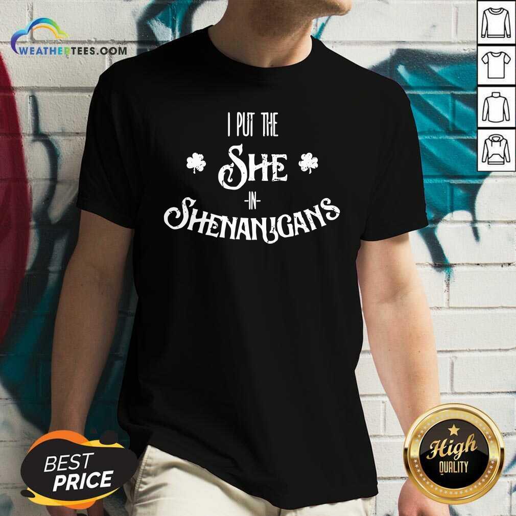 I Put The She In Shenanigans St. Patrick's Day V-neck - Design By Weathertees.com