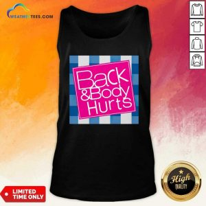 Phoxie Back And Body Hurts Tank Top - Design By Weathertees.com