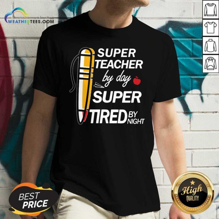Super Teacher By Day Super Tired By Night V-neck - Design By Weathertees.com