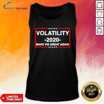 Volatility 2020 Make Vix Great Again Tank Top - Design By Weathertees.com