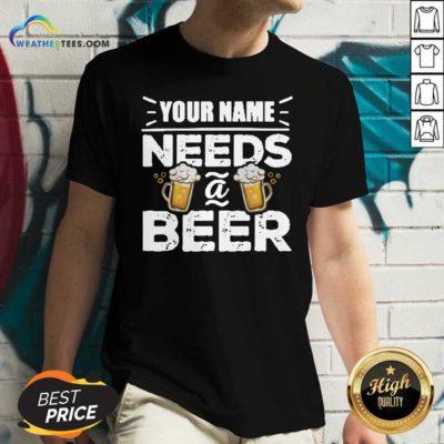 Your Name Needs A Beer V-neck - Design By Weathertees.com