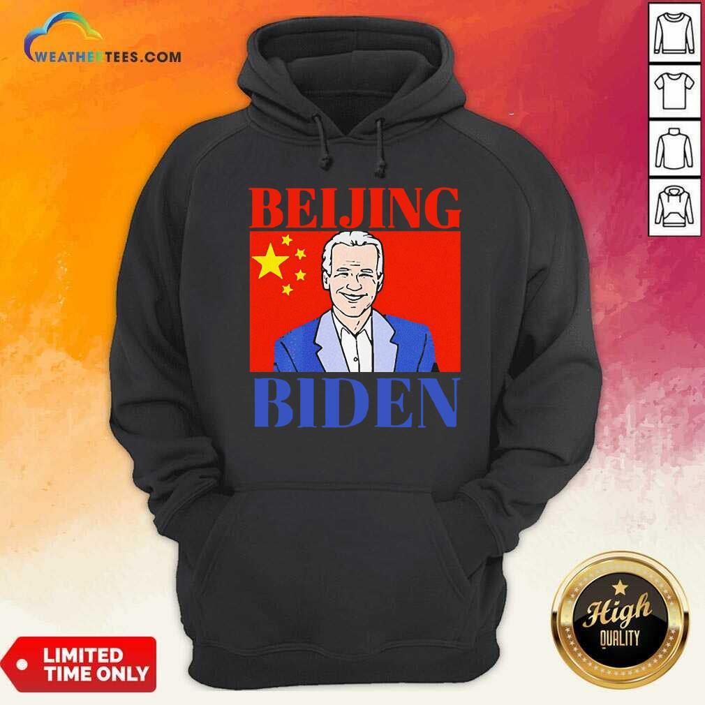 Beijing Biden China Anti Joe Biden President Trend Hoodie - Design By Weathertees.com