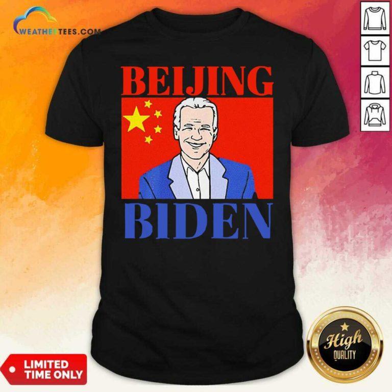 Beijing Biden China Anti Joe Biden President Trend Shirt - Design By Weathertees.com