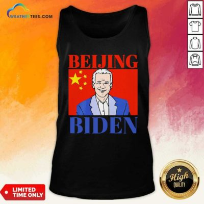 Beijing Biden China Anti Joe Biden President Trend Tank Top - Design By Weathertees.com