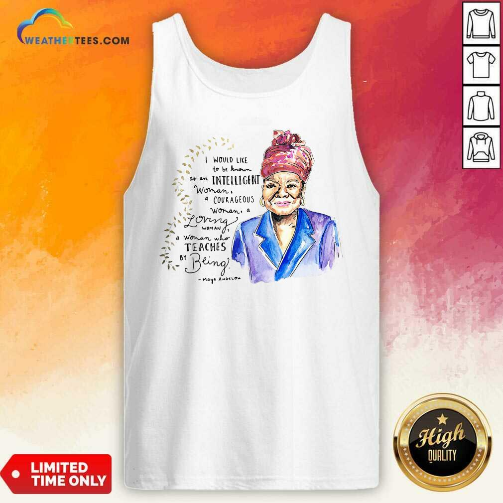 I Would Like To Be Known As An Intelligent Woman A Courageous Tank Top - Design By Weathertees.com