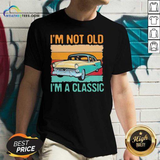 I'm Not Old I'm A Classic Car Vintage Retro V-neck - Design By Weathertees.com