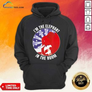 I'm The Elephant In The Room Republican Conservative Hoodie - Design By Weathertees.com