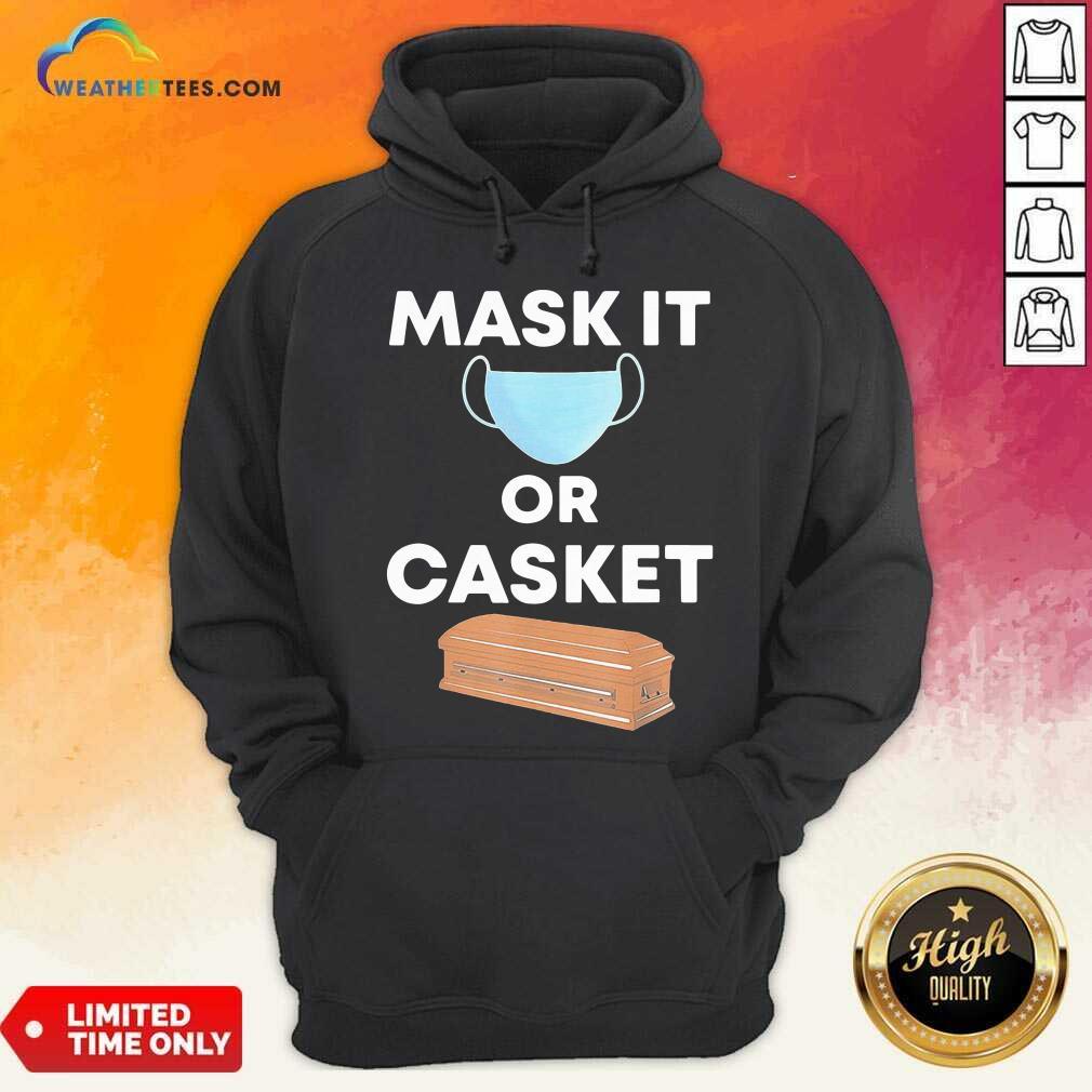 Mask It Or Casket Hoodie - Design By Weathertees.com