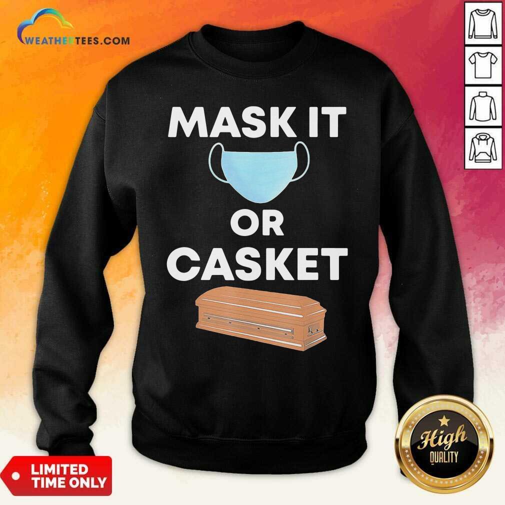 Mask It Or Casket Sweatshirt - Design By Weathertees.com