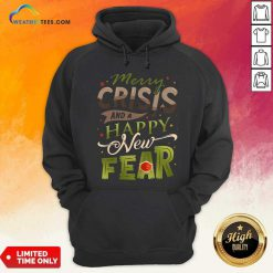 Merry Crisis And A Happy New Fear Hoodie - Design By Weathertees.com