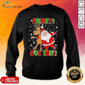 Santa Claus And Reindeer Enne Ook Enne Christmas Sweatshirt - Design By Weathertees.com