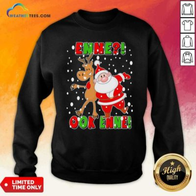 Santa Claus And Reindeer Enne Ook Enne Christmas Sweatshirt - Design By Weathertees.com