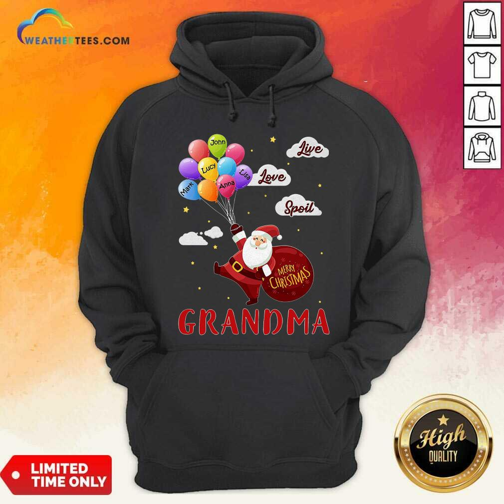Santa Claus Merry Christmas Grandma Live Love Spoil Hoodie - Design By Weathertees.com
