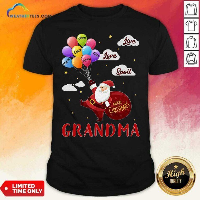 Santa Claus Merry Christmas Grandma Live Love Spoil Shirt - Design By Weathertees.com